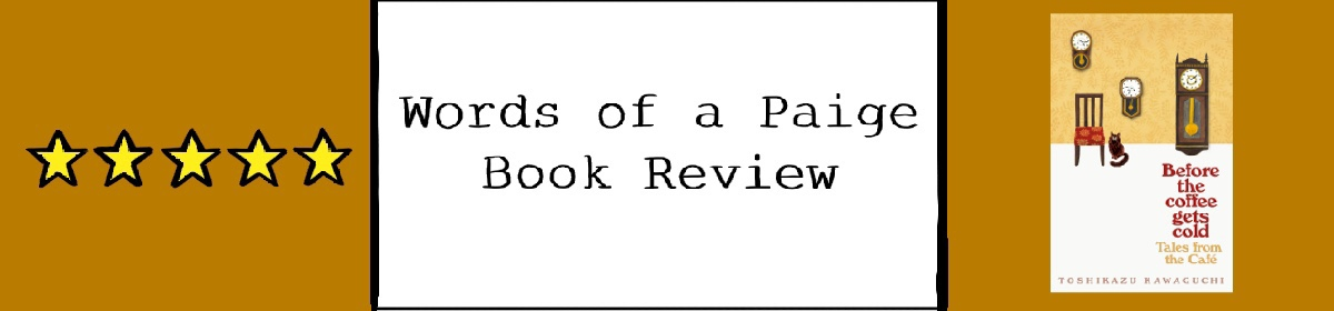 Before the Coffee Gets Cold: Tales from the Café – Honest BookReview